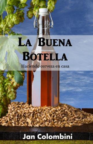 La Buena Botella: Haciendo cerveza en casa por Jan Colombini