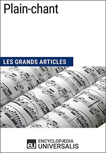 Plain-chant: Les Grands Articles d'Universalis (French Edition)
