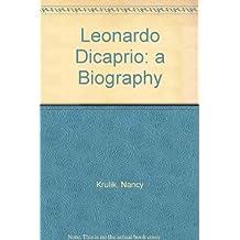 Leonardo Dicaprio: a Biography