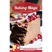 Baking Magic: The best cakes and cookies: A Cake Fairy Recipe Book (English Edition)