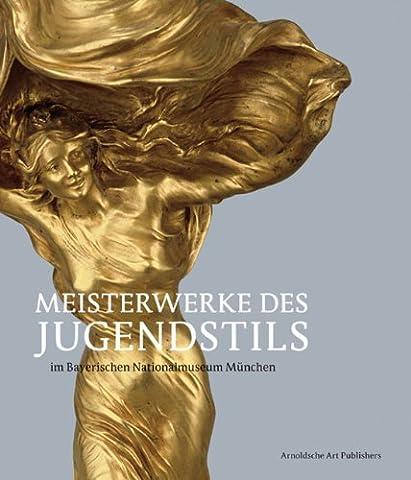 Meisterwerke des Jugendstils im Bayerischen Nationalmuseum