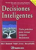 Decisiones inteligentes: Guía práctica para tomar mejores decisiones