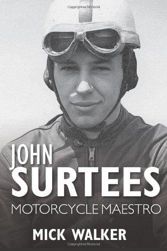 John Surtees - Motorcycle Maestro by Mick Walker (2014-02-28)