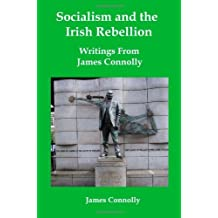 Socialism and the Irish Rebellion: Writings from James Connolly by James Connolly (1-Dec-2008) Paperback