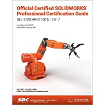 Official Certified SOLIDWORKS Professional Certification Guide: SOLIDWORKS 2015 - 2017