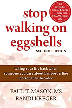 Stop Walking on Eggshells: Taking Your Life Back When Someone You Care About Has Borderline Personality Disorder par [Mason, Paul, Kreger, Randi]