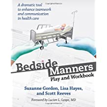Bedside Manners: Play and Workbook (Culture and Politics of Health Care Work) by Suzanne Gordon (2013-11-05)