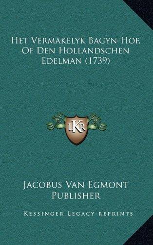Het Vermakelyk Bagyn-Hof, of Den Hollandschen Edelman (1739)