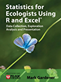 Statistics for Ecologists Using R and Excel (Data in the Wild Book 1)