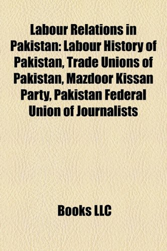 labour-relations-in-pakistan-labour-history-of-pakistan-trade-unions-of-pakistan-mazdoor-kissan-part