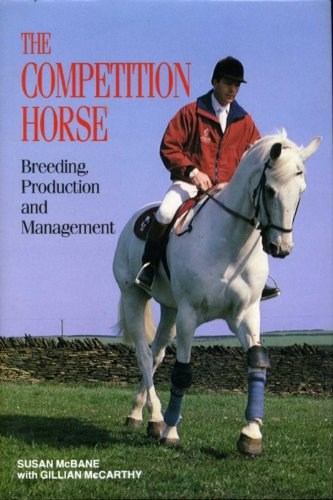 The Competition Horse: His Breeding, Production and Management