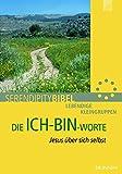 Die Ich-bin-Worte: Jesus über sich selbst (Serendipity - Bibel)