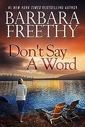 Don't Say A Word by Barbara Freethy (2015-11-15)
