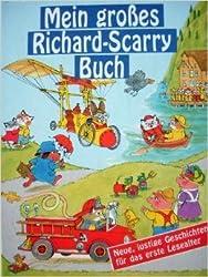 Mein großes Richard-Scarry-Buch. (Ab 6 J.). Neue, lustige Geschichten für das erste Lesealter