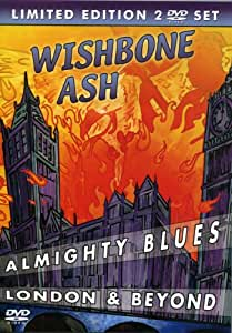 WISHBONE ASH - Almighty Blues - London And Beyond