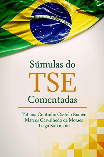 Súmulas do tse comentadas: por servidores da Justiça Eleitoral (Portuguese Edition) por Tatiana Coutinho Castelo Branco