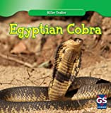 Egyptian Cobra (Killer Snakes) by Jessica O'Donnell (2011-08-01)
