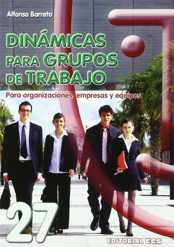 Dinamicas Para Grupos De Trabajo (Animación de grupos) por Alfonso Barreto Nieto