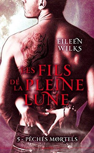 Les fils de la pleine lune T05 : Péchés mortels par Eileen Wilks