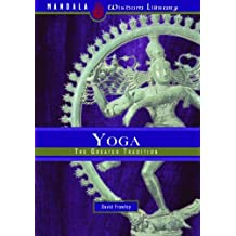 Yoga: The Greater Tradition (Mandala Wisdom 4)