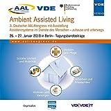 Ambient Assisted Living 2010: 3. Deutscher AAL-Kongress mit Ausstellung, Assistenzsysteme im Dienste des Menschen - zuhause und unterwegs, 26.- 27. Janunar 2010 in Berlin, Tagungsbandbeiträge