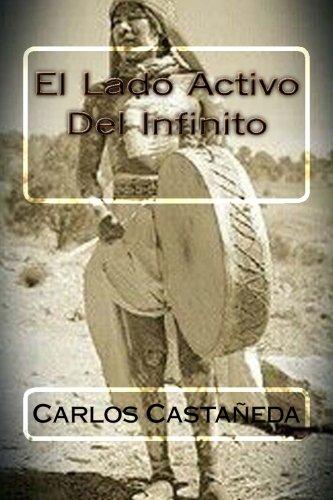 El Lado Activo Del Infinito por Carlos Castaneda