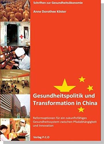 Gesundheitspolitik und Transformation in China (Schriften zur Gesundheitsökonomie)
