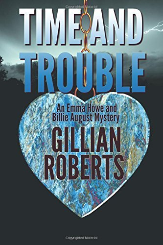 Time and Trouble: Volume 1 (An Emma Howe and Billie August Mystery) by Gillian Roberts (2014-12-14)