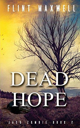 Dead Hope: A Zombie Novel: Volume 2 (Jack Zombie)