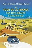 Le tour de la France par deux enfants d'aujourd'hui | Adrian, Pierre (1991-....). Auteur