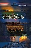 Shambala: Reise ins innerste Geheimnis