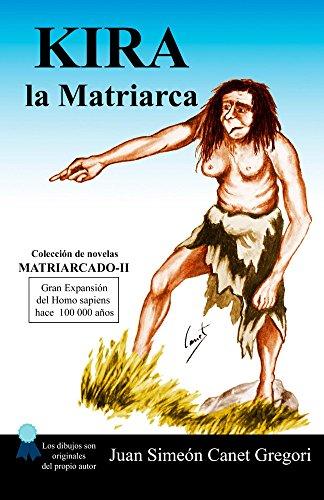 KIRA la Matriarca (Colección de novelas Matriarcado nº 2) por Juan Simeon Canet Gregori