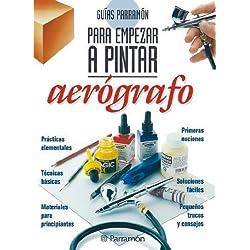 Guías Parramón para empezar a pintar aerógrafo