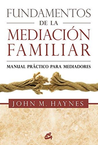 Fundamentos de la mediación familiar: Manual práctico para mediadores (Kaleidoscopio) por John Michael Haynes