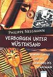 Verborgen unter Wüstensand: Howard Carter und das Geheimnis des Tutanchamun - Philippe Nessmann