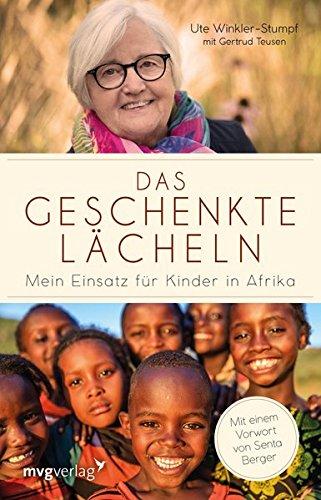 Das geschenkte Lächeln: Mein Einsatz für Kinder in Afrika