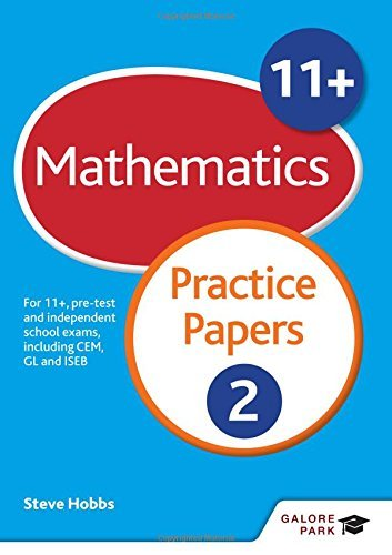 11+ Maths Practice Papers 2: For 11+, pre-test and independent school exams including CEM, GL and ISEB by Steve Hobbs (2016-01-29)