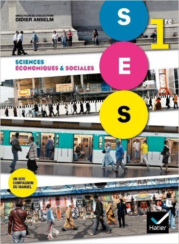 Sciences Economiques et Sociales 1re d. 2011 - Manuel de l'lve de Karin Bakhti,Pascal Binet,Marc Jayat ( 11 mai 2011 )
