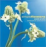 Simple Flowers by Paula Pryke (1999-03-15)