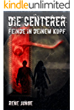 Die Centerer - Feinde in deinem Kopf - Urban Fantasy Roman: Teil eins der Centerer-Saga