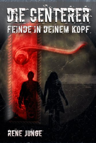 Buchseite und Rezensionen zu 'Die Centerer - Feinde in deinem Kopf - Urban Fantasy Roman: Teil eins der Centerer-Saga' von René Junge
