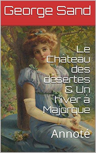 Le Château des désertes & Un hiver à Majorque: Annoté (French Edition) -