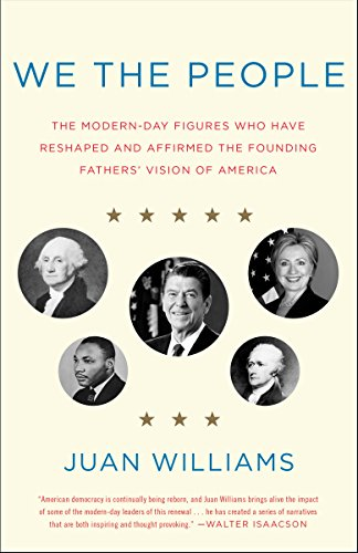 We the People: The Modern-Day Figures Who Have Reshaped and Affirmed the Founding Fathers' Vision of America (English Edition)