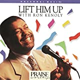 Songtexte von Ron Kenoly - Lift Him Up