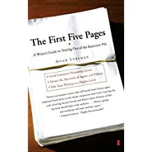 The First Five Pages: A Writer's Guide To Staying Out of the Rejection Pile by Noah Lukeman (2000-01-23)