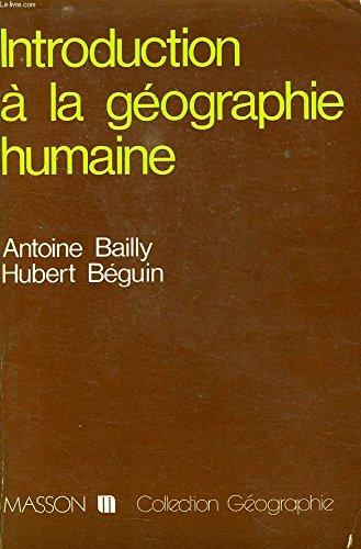 Introduction à la géographie humaine (Collection Géographie)