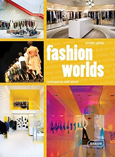 Fashion worlds: Contemporary retail spaces. par Michelle Galindo