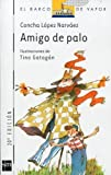 Amigo De Palo/ Stick Friend by Concha Lopez Narvaez (2001-06-29)