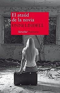 El Ataúd De La Novia par Unni Lindell