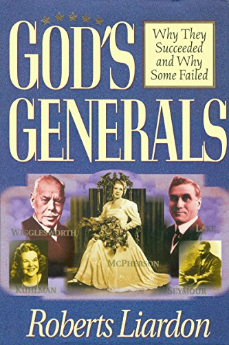 God's Generals Why They Succeeded and Why Some Fail (English Edition)